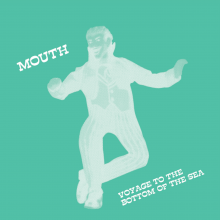 ERC028 - MOUTH - VOYAGE TO THE BOTTOM OF THE SEA